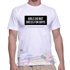 Best T Shirt Girls Do Not Dress For Boys Unisex On Sale