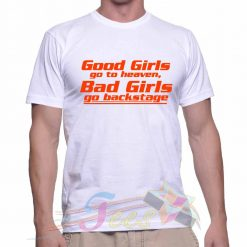 Best T Shirt Good Girls Go To Heaven Unisex On Sale