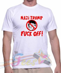 Best T Shirt Nazi Trump Fuck Off ! Unisex On Sale