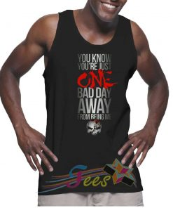 Cheap Graphic Tank Top One Bad Day Away