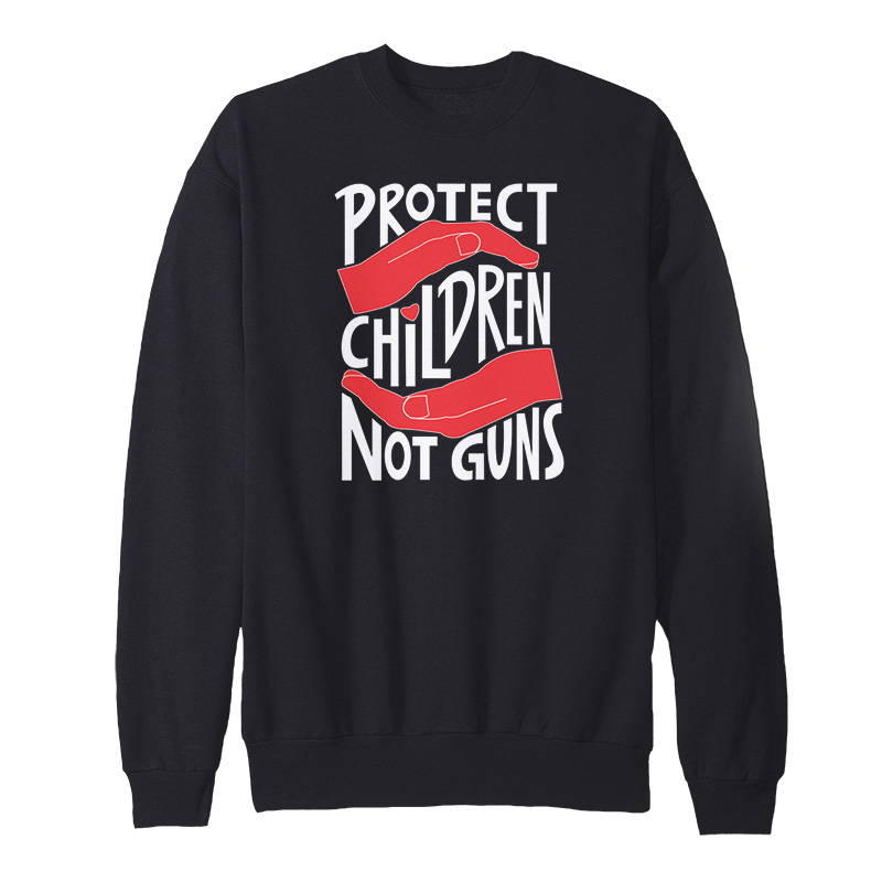 Protect Children Not Guns Sweatshirt
