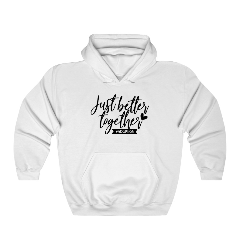 Just Better Together Hoodie