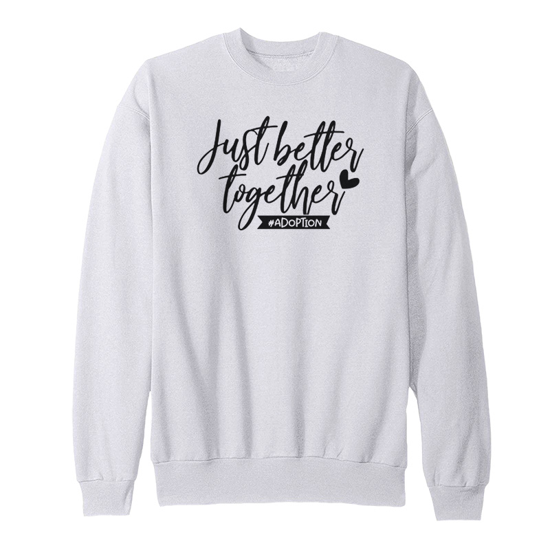 Just Better Together Sweatshirt