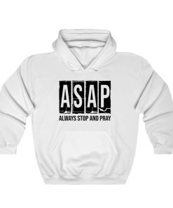 ASAP Always Stop And Pray Hoodie