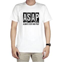 ASAP Always Stop And Pray T-Shirt