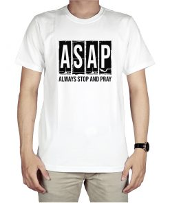 ASAP Always Stop And Pray T-Shirt