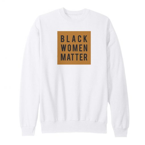 Black Women Matter Sweatshirt