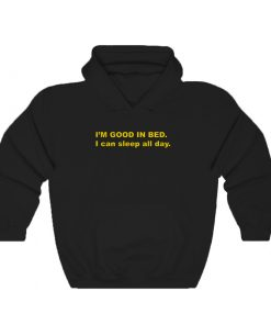 Im Good In Bed I Can Sleep All Day Hoodie 247x296 - Home
