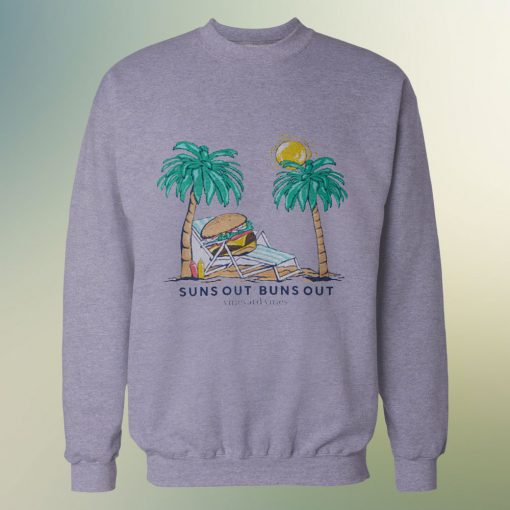 Suns Out Buns Out Funny Sweatshirt For Unisex