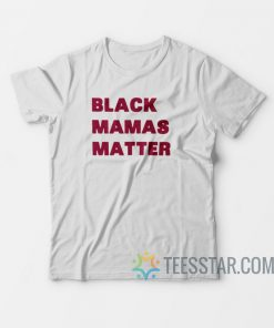 Black Mamas Matter T-Shirt