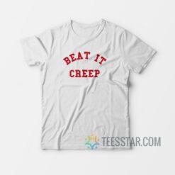 Beat It Creep T-Shirt