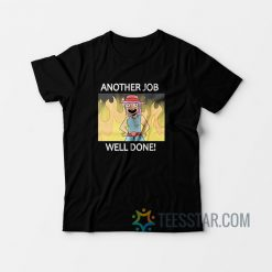 Another Job Well Done T-Shirt