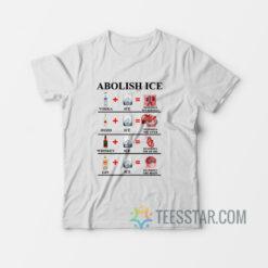 Abolish Ice Vodka Ice Destroy The Kidneys T-Shirt