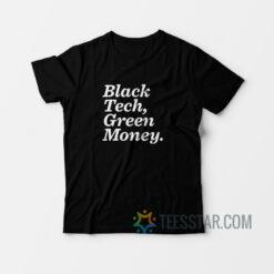 Black Tech Green Money T-Shirt