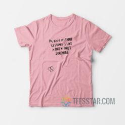 A Day Without Lesbians Unique T-Shirt