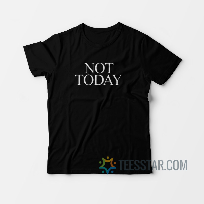 Not Today1 - Home