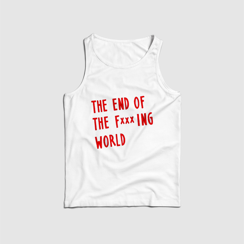 The End Of Fucking World Tank Top