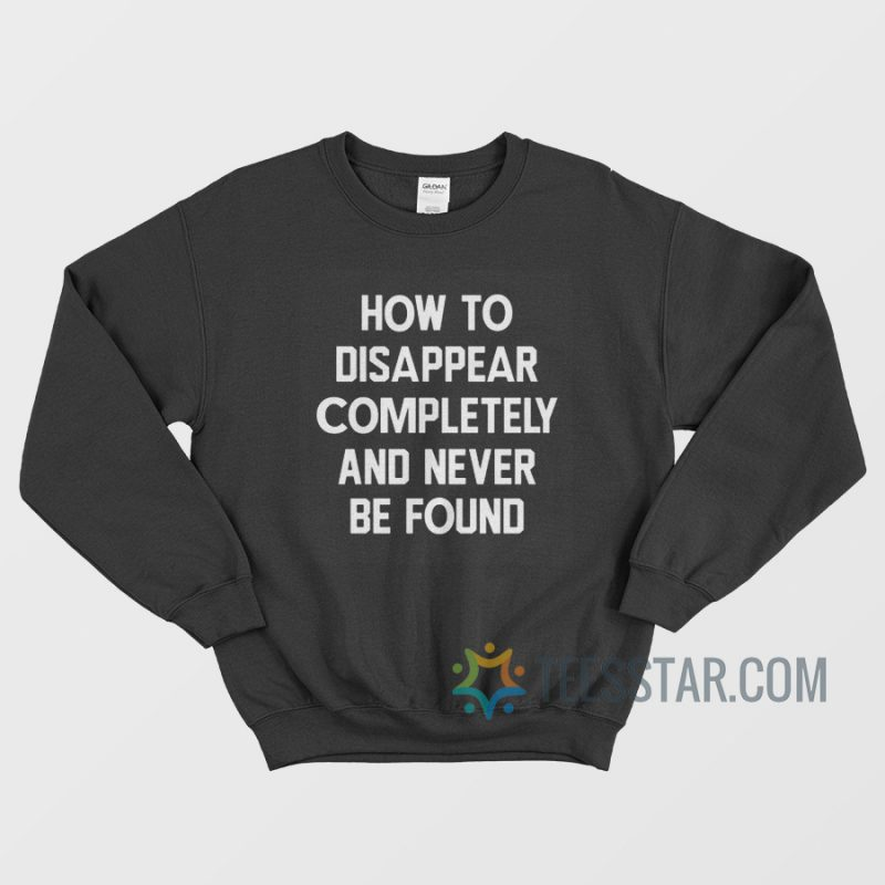 How To Disappear Completely And Never Found Hoshi Seventeen Sweatshirt