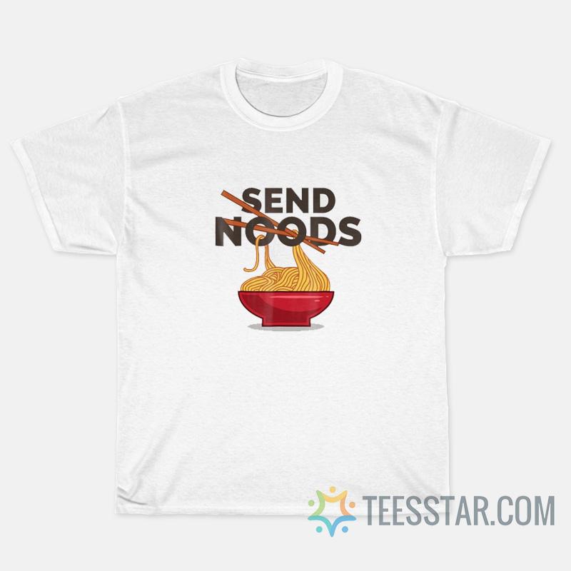 Send Noods Funny Ramen T-Shirts