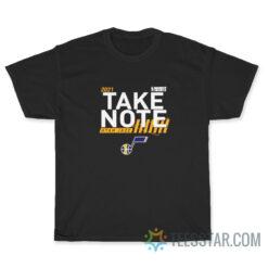 2021 Playoffs Utah Jazz Take Note T-Shirt