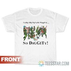 I Like The Way You Work It No Diggity T-Shirt