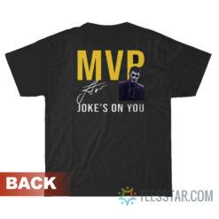 Too Skinny Can't Jump Mvp Joke's On You T-Shirt