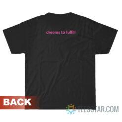 Dream To Fulfill T-Shirt