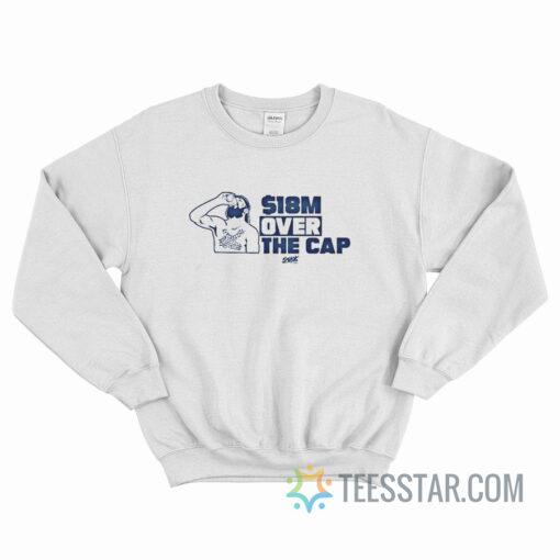 18 Million Over The Cap Sweatshirt