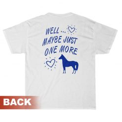 I'm Never Going To Buy Another Horse T-Shirt