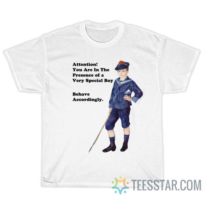 Attention You Are In The Presence Of A Very Special Boy T-Shirt