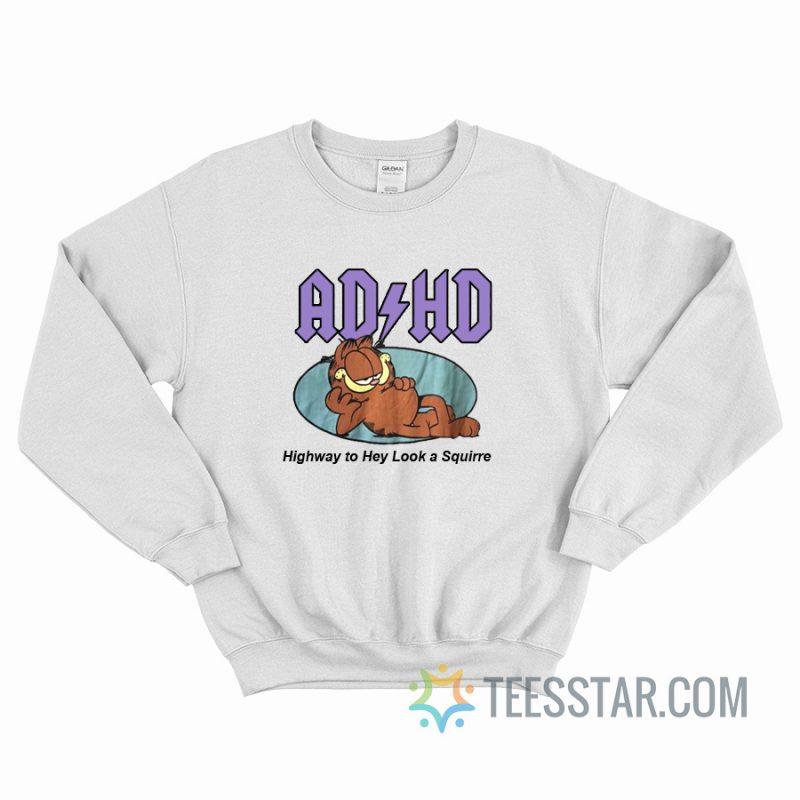 Garfield ADHD Highway To Hell Sweatshirt