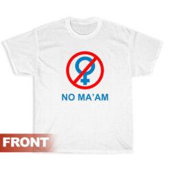 NO MA'AM Al Bundy No Ma'am T-Shirt