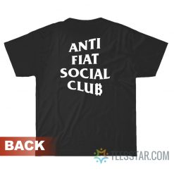 Anti Fiat Social Club T-Shirt