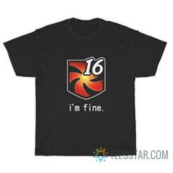 16 Vuln Stacks I'm Fine T-Shirt