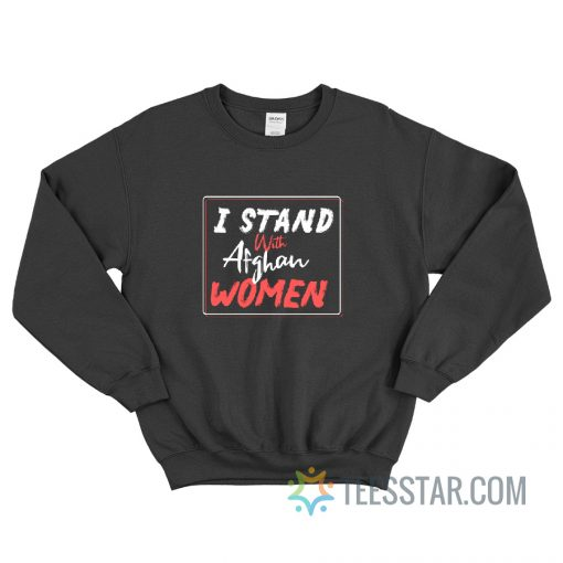 I Stand With Afghan Women Sweatshirt