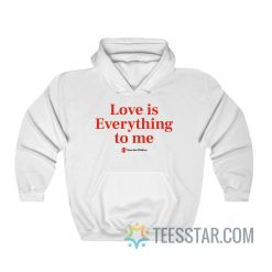 Love Is Everything To Me Save The Children Hoodie