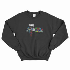 And That's How I Saved The World Sweatshirt