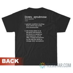 47 > 46 Extraordinary Down Syndrome Definition T-Shirt